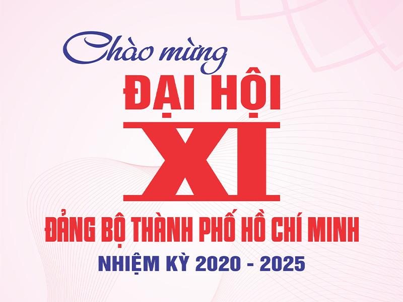 INFOGRAPHIC CHÀO MỪNG ĐẠI HỘI ĐẢNG BỘ TP.HCM NHIỆM KỲ 2020-2025